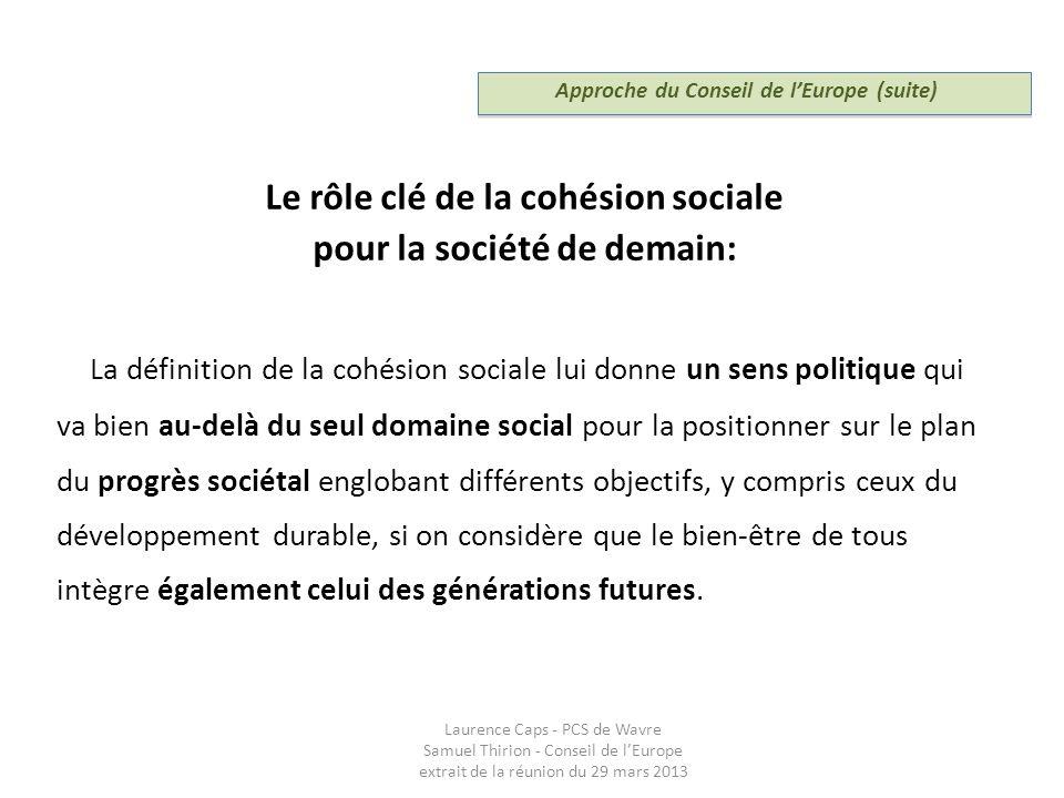Le rôle clé de la cohésion sociale pour la société de demain: La définition de la cohésion sociale lui donne un sens politique qui va bien au-delà du