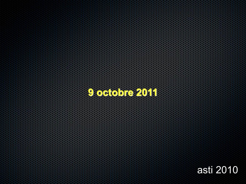 9 octobre 2011 asti 2010