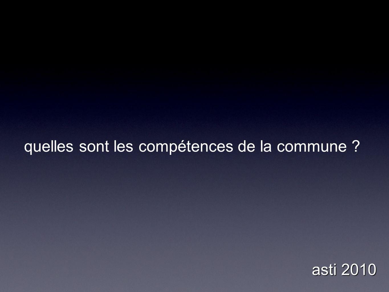 quelles sont les compétences de la commune ? asti 2010