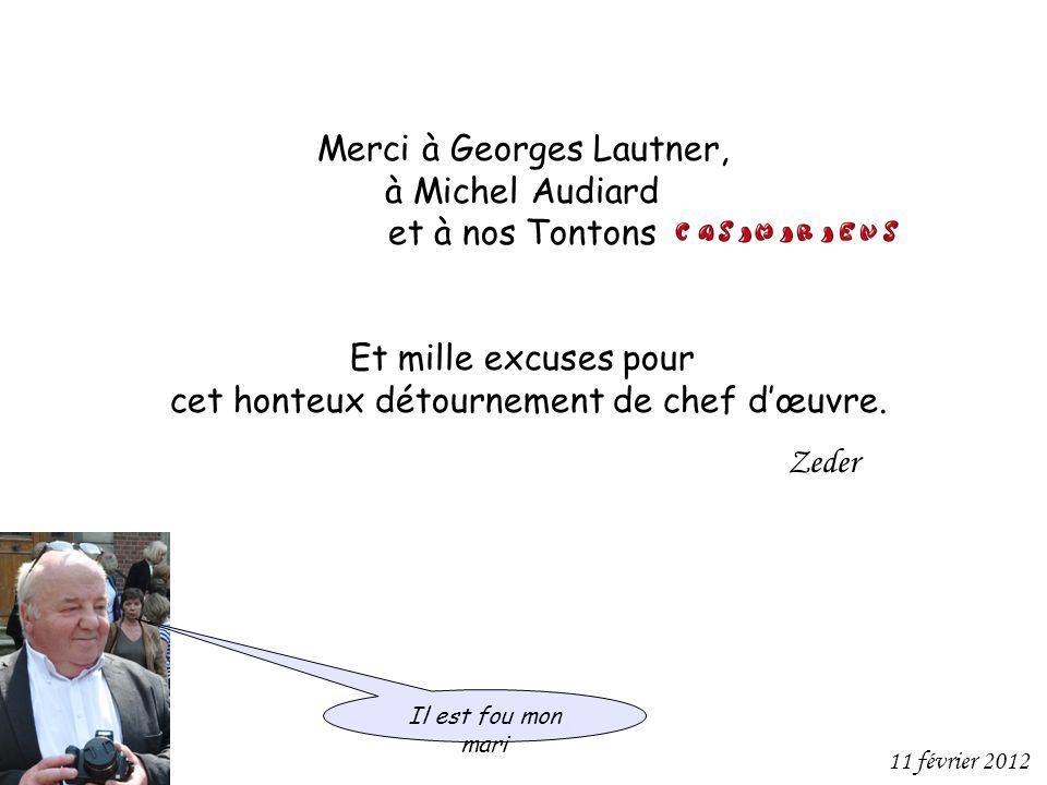 Merci à Georges Lautner, à Michel Audiard et à nos Tontons Et mille excuses pour cet honteux détournement de chef dœuvre. Zeder Il est fou mon mari 11