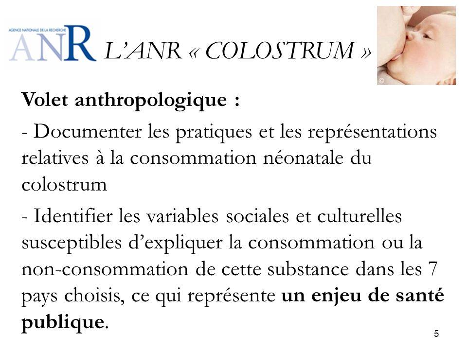 LANR « COLOSTRUM » Volet anthropologique : - Documenter les pratiques et les représentations relatives à la consommation néonatale du colostrum - Iden