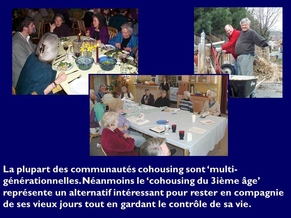 La plupart des communautés cohousing sont multi- générationnelles. Néanmoins le cohousing du 3ième âge représente un alternatif intéressant pour reste