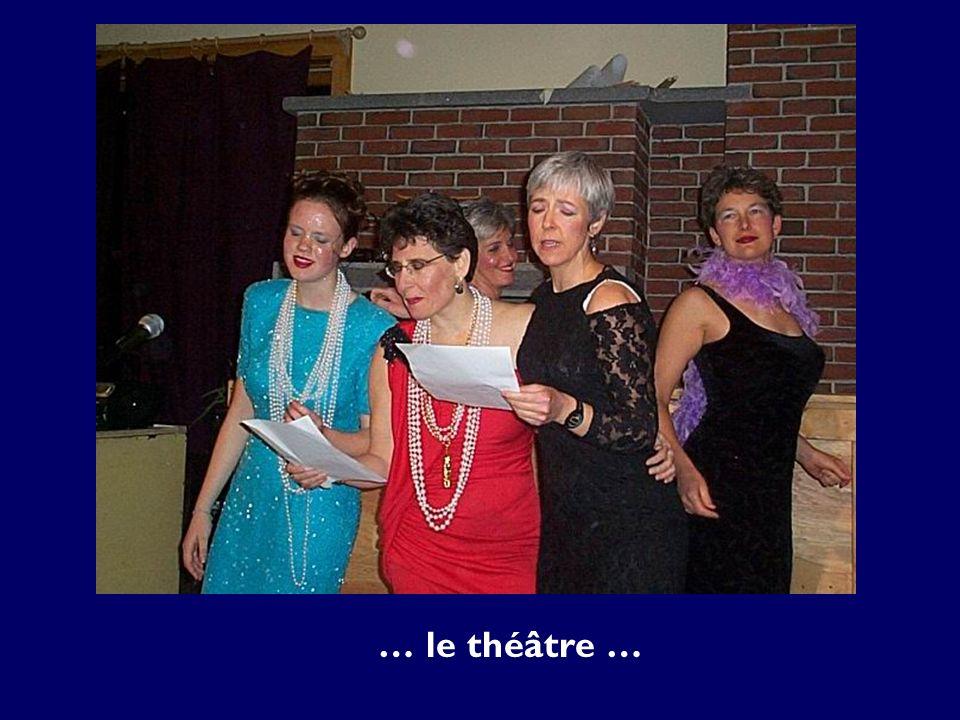… le théâtre …