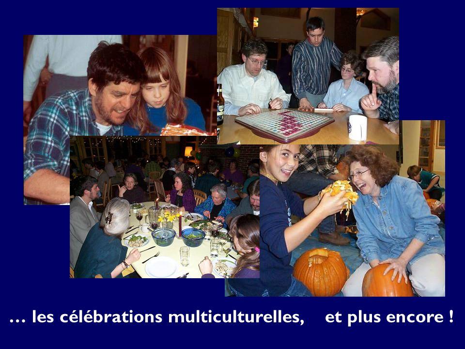 … les célébrations multiculturelles, et plus encore !