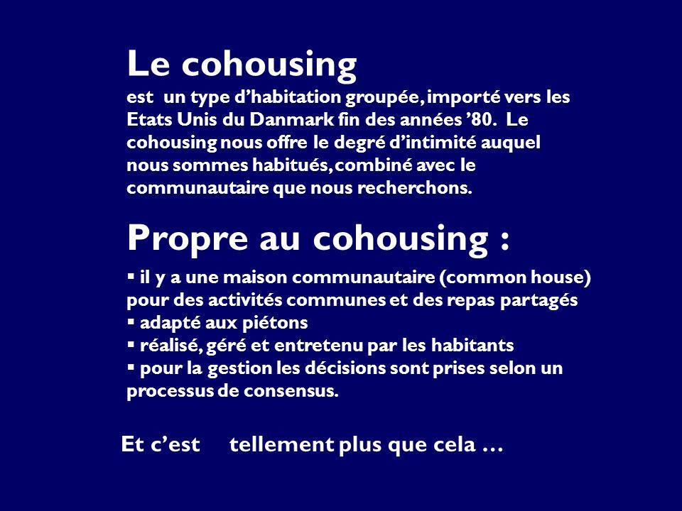 Le Cohousing tend à créer un village pour des personnes de tout âge ou les voisins se connaissent et sentraident …