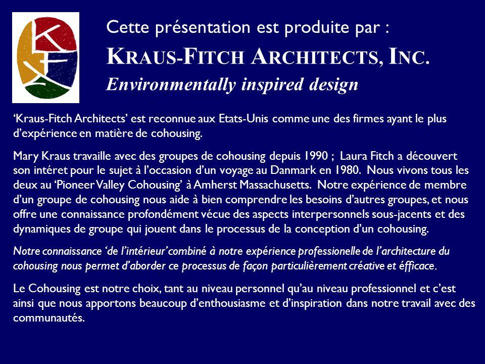 Kraus-Fitch Architects est reconnue aux Etats-Unis comme une des firmes ayant le plus dexpérience en matière de cohousing. Mary Kraus travaille avec d
