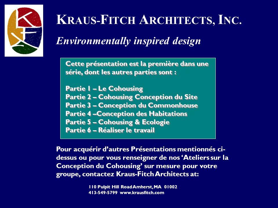 K RAUS- F ITCH A RCHITECTS, I NC. Environmentally inspired design Pour acquérir dautres Présentations mentionnés ci- dessus ou pour vous renseigner de