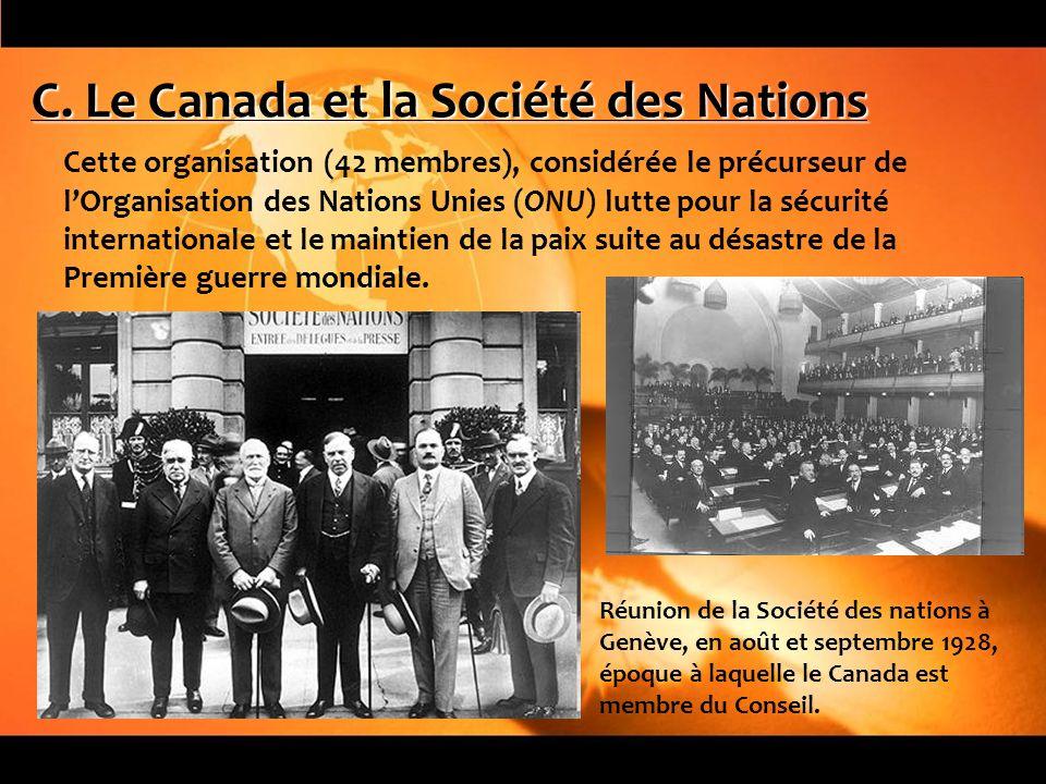 C. Le Canada et la Société des Nations Cette organisation (42 membres), considérée le précurseur de lOrganisation des Nations Unies (ONU) lutte pour l