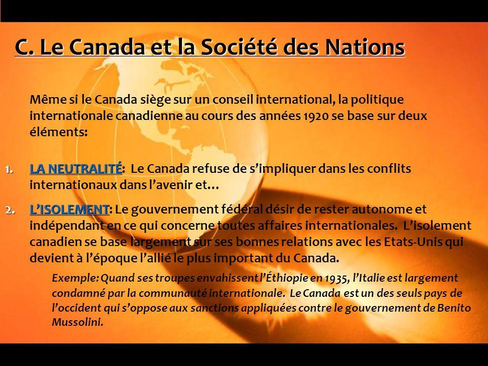 C. Le Canada et la Société des Nations Même si le Canada siège sur un conseil international, la politique internationale canadienne au cours des année