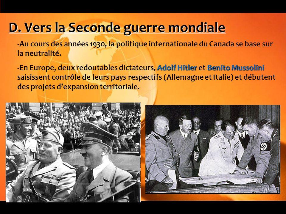 D. Vers la Seconde guerre mondiale -Au cours des années 1930, la politique internationale du Canada se base sur la neutralité. Adolf HitlerBenito Muss