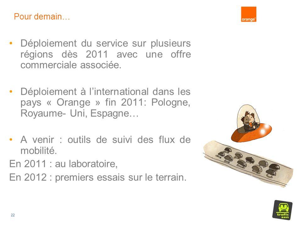 22 Pour demain… Déploiement du service sur plusieurs régions dès 2011 avec une offre commerciale associée.