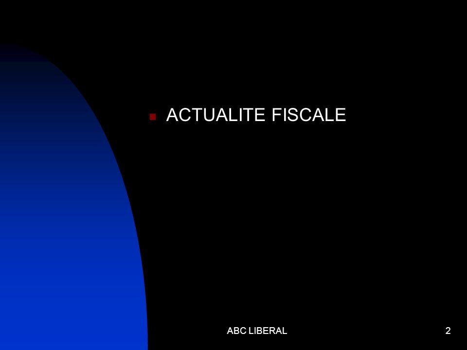 ACTUALITE FISCALE ABC LIBERAL2