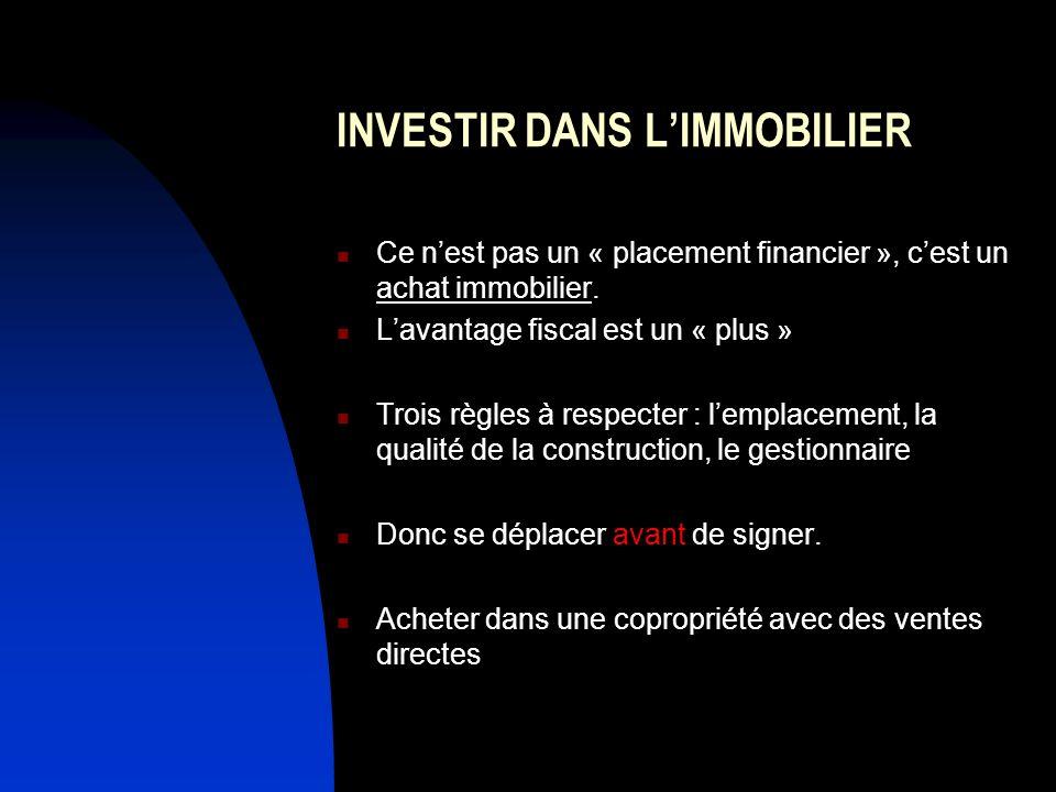 INVESTIR DANS LIMMOBILIER Ce nest pas un « placement financier », cest un achat immobilier.