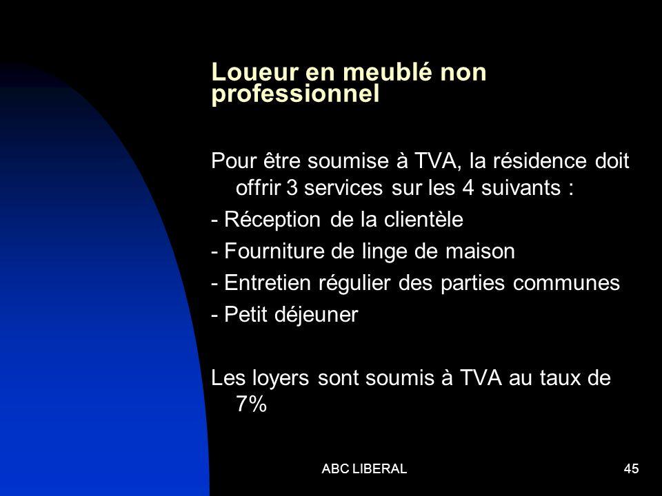 Loueur en meublé non professionnel Pour être soumise à TVA, la résidence doit offrir 3 services sur les 4 suivants : - Réception de la clientèle - Fou
