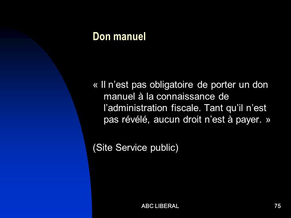 Don manuel « Il nest pas obligatoire de porter un don manuel à la connaissance de ladministration fiscale. Tant quil nest pas révélé, aucun droit nest