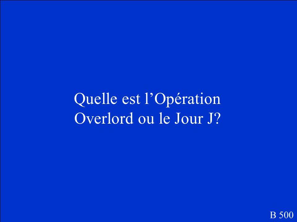 Cest le nom pour linvasion des pays allies sur les plages en France, la plus grande force dinvasion dans lhistoire.