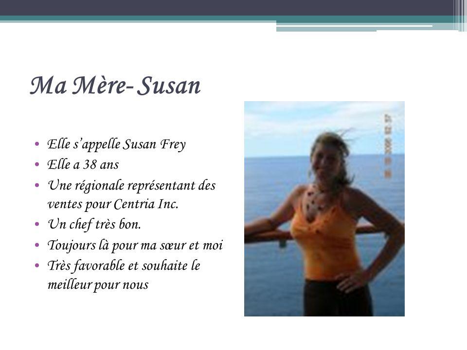 Ma Mère- Susan Elle sappelle Susan Frey Elle a 38 ans Une régionale représentant des ventes pour Centria Inc.