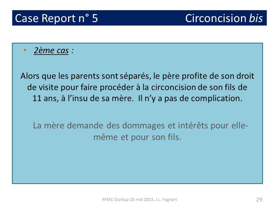 Case Report n° 5 Circoncision bis 2ème cas : Alors que les parents sont séparés, le père profite de son droit de visite pour faire procéder à la circo