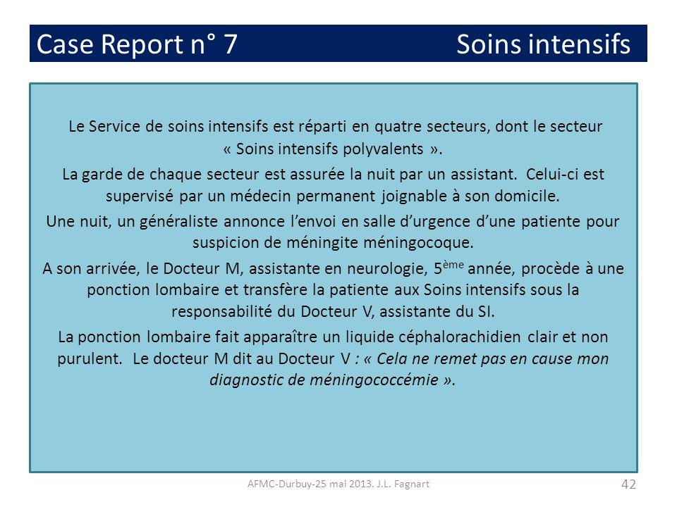 Case Report n° 7 Soins intensifs Le Service de soins intensifs est réparti en quatre secteurs, dont le secteur « Soins intensifs polyvalents ». La gar