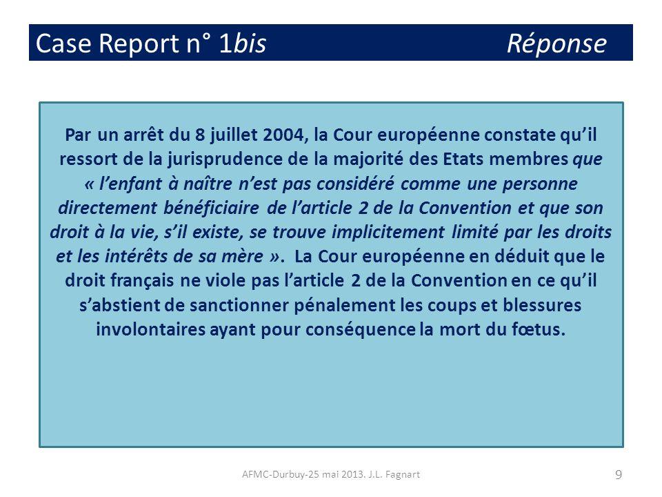 Case Report n° 1bis Réponse Par un arrêt du 8 juillet 2004, la Cour européenne constate quil ressort de la jurisprudence de la majorité des Etats memb
