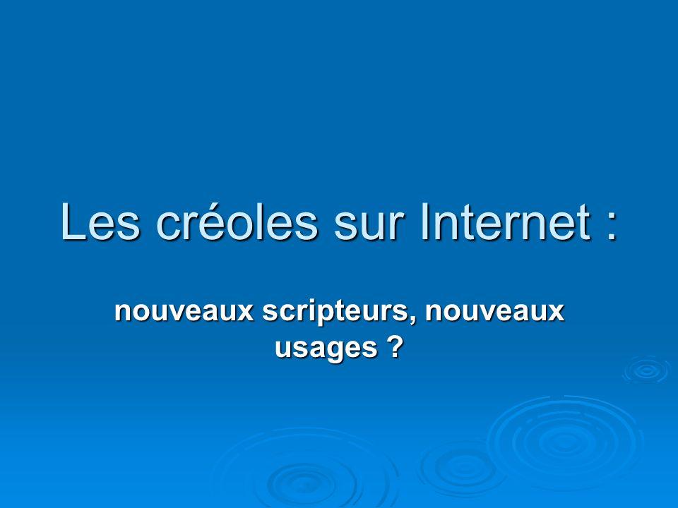 Les créoles sur Internet : nouveaux scripteurs, nouveaux usages