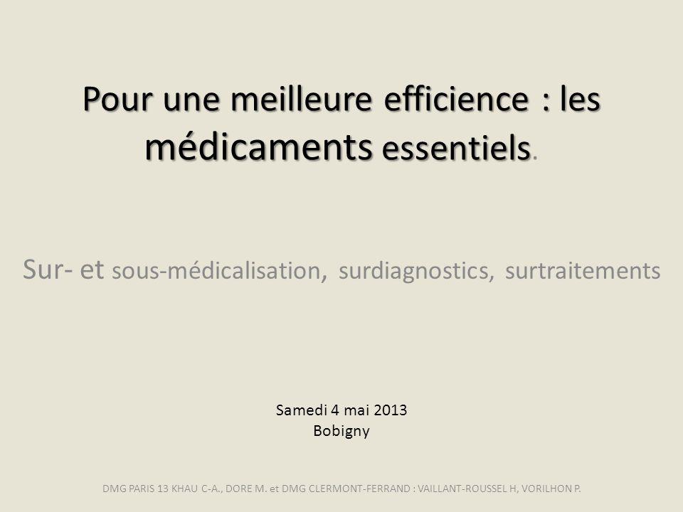Sur- et sous-médicalisation, surdiagnostics, surtraitements Pour une meilleure efficience : les médicaments essentiels Pour une meilleure efficience :