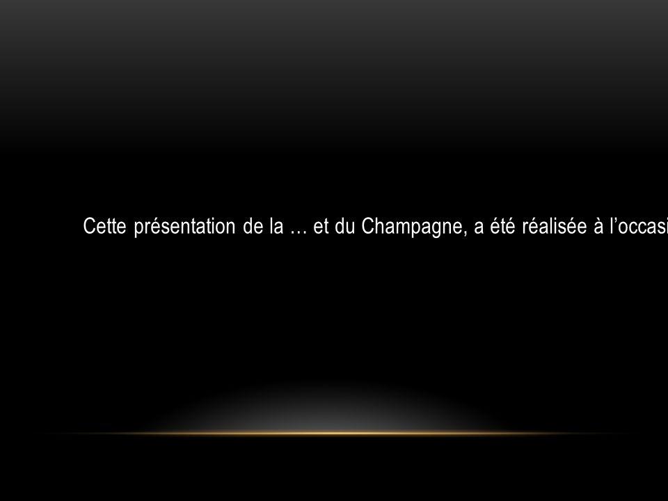 STRUCTURE DE LA PROFESSION La production annuelle de champagne est environ de 2 540 000 hectolitres soit plus de 350 millions de bouteilles.