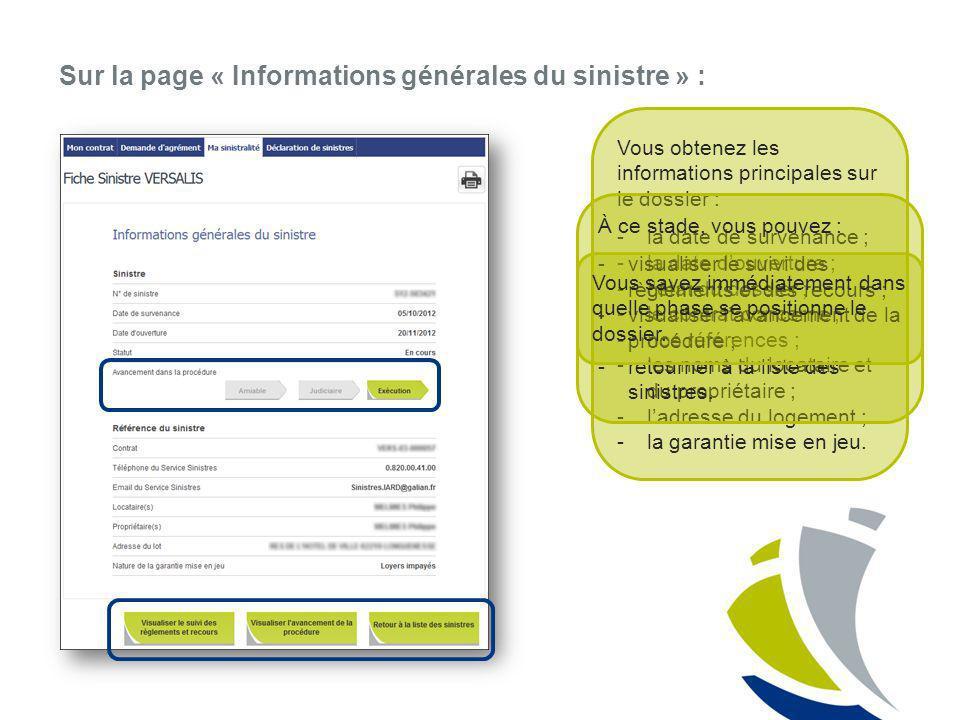 Sur la page « Informations générales du sinistre » : Vous obtenez les informations principales sur le dossier : -la date de survenance ; -la date douv