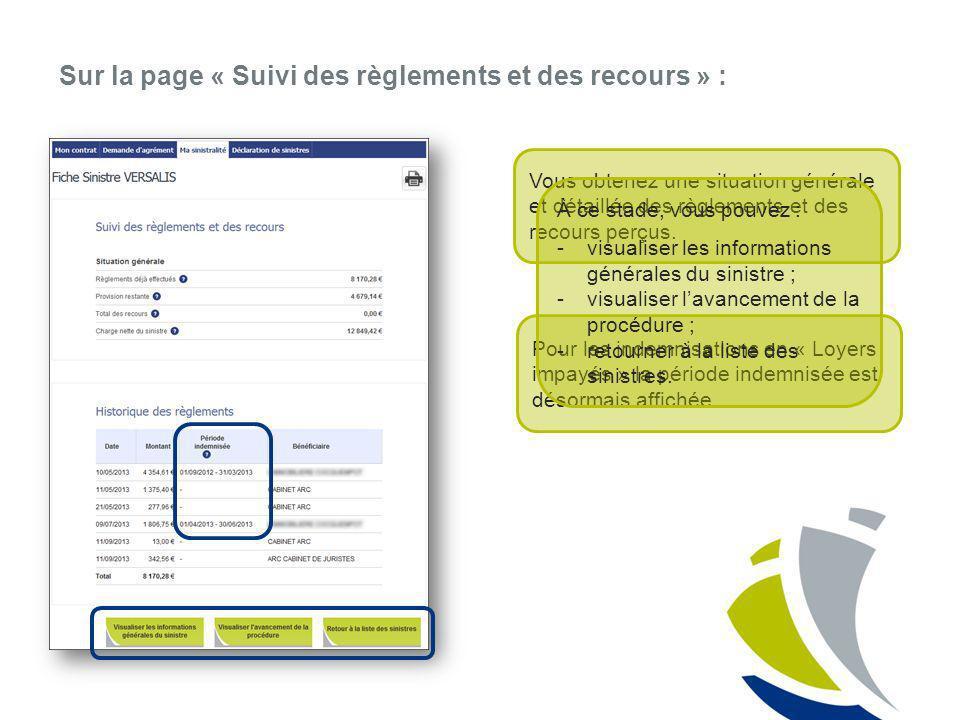 Sur la page « Suivi des règlements et des recours » : Vous obtenez une situation générale et détaillée des règlements et des recours perçus. Pour les