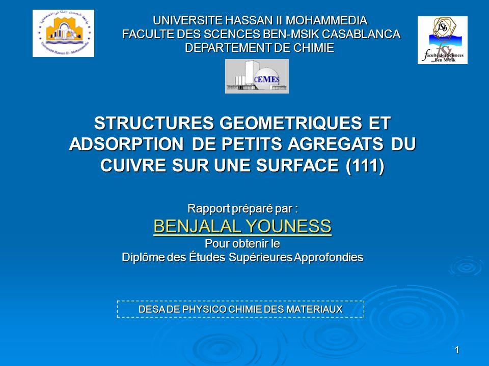 1 STRUCTURES GEOMETRIQUES ET ADSORPTION DE PETITS AGREGATS DU CUIVRE SUR UNE SURFACE (111) UNIVERSITE HASSAN II MOHAMMEDIA FACULTE DES SCENCES BEN-MSI