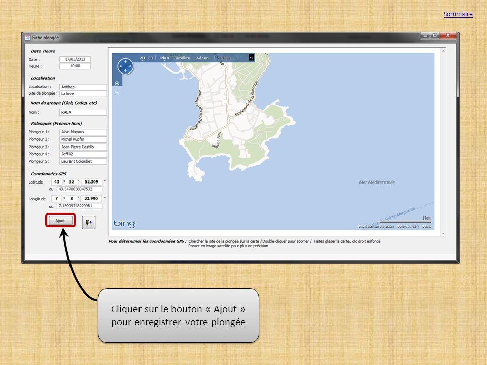 Cliquer sur le bouton « Ajout » pour enregistrer votre plongée Sommaire