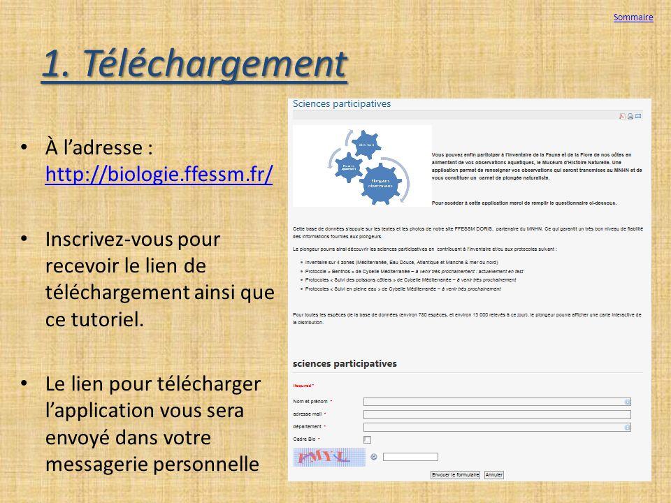 1. Téléchargement À ladresse : http://biologie.ffessm.fr/ http://biologie.ffessm.fr/ Inscrivez-vous pour recevoir le lien de téléchargement ainsi que