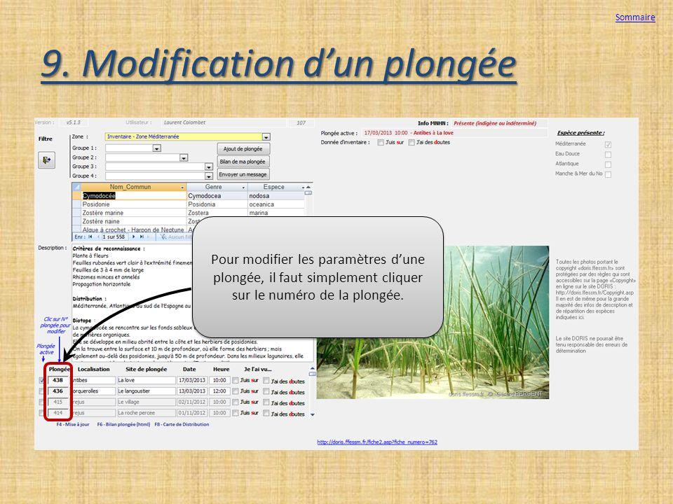 9. Modification dun plongée Pour modifier les paramètres dune plongée, il faut simplement cliquer sur le numéro de la plongée. Sommaire