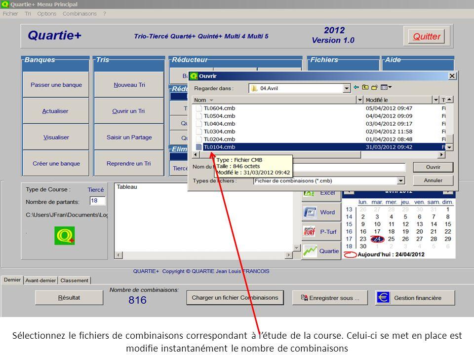 Sélectionnez le fichiers de combinaisons correspondant à létude de la course. Celui-ci se met en place est modifie instantanément le nombre de combina
