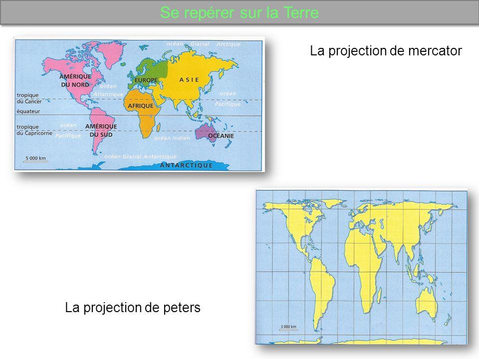 Se repérer sur la Terre La projection de mercator La projection de peters