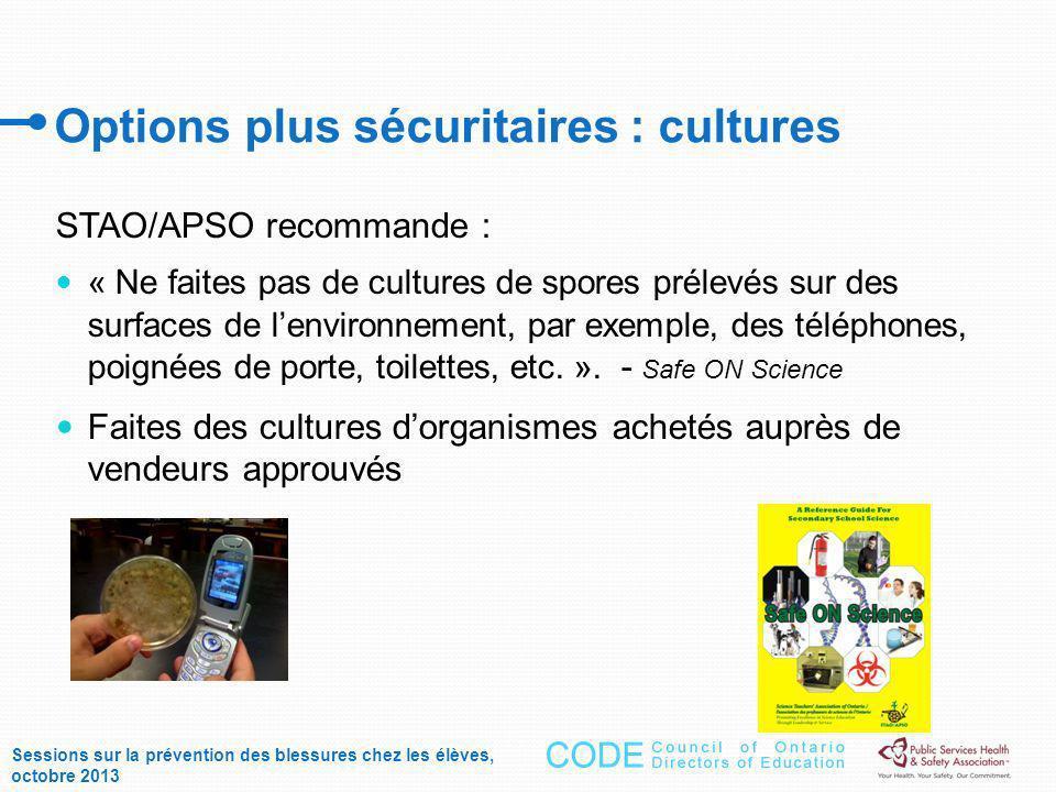 Options plus sécuritaires : cultures STAO/APSO recommande : « Ne faites pas de cultures de spores prélevés sur des surfaces de lenvironnement, par exemple, des téléphones, poignées de porte, toilettes, etc.