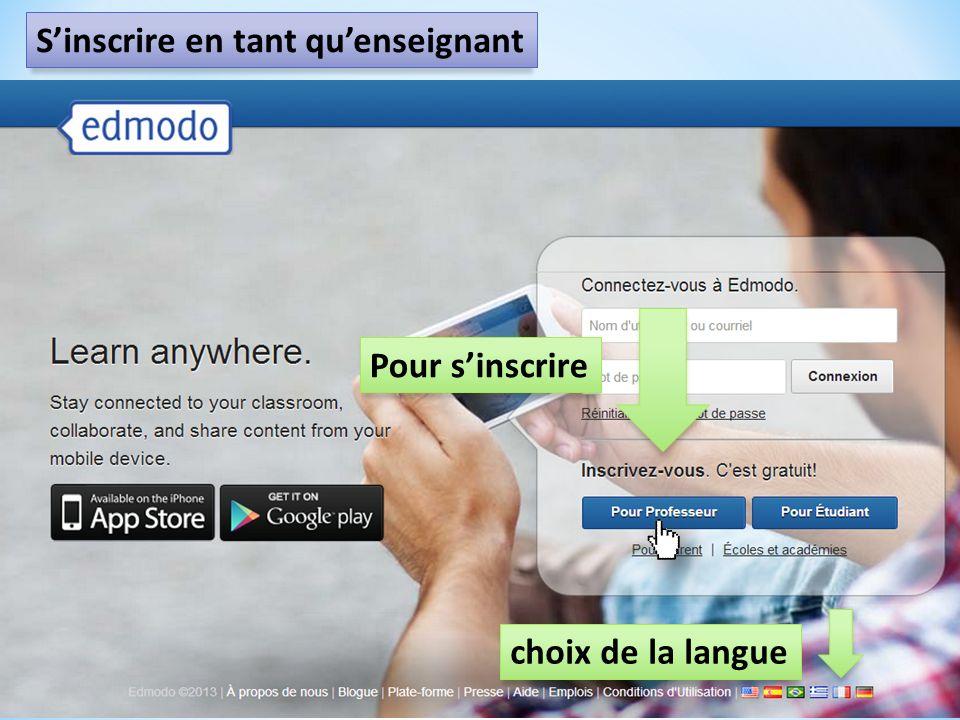 www.edmodo.com choix de la langue Pour sinscrire Sinscrire en tant quenseignant