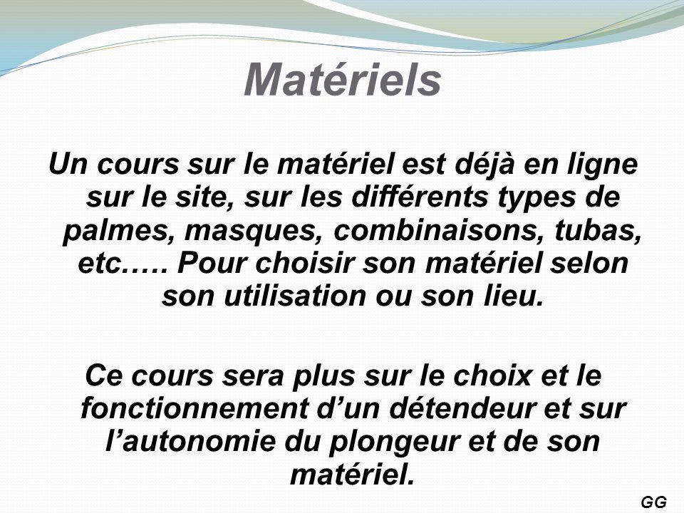 Matériels Un cours sur le matériel est déjà en ligne sur le site, sur les différents types de palmes, masques, combinaisons, tubas, etc.…. Pour choisi