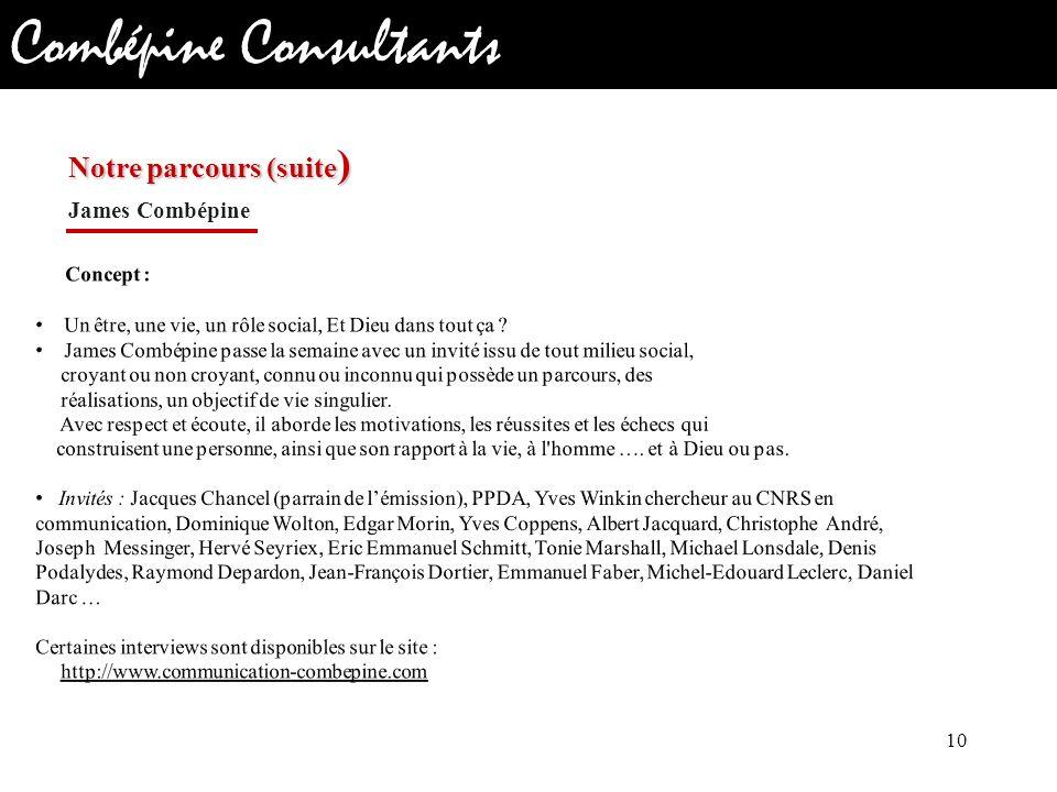 Combépine Consultants Notre parcours (suite ) James Combépine 10