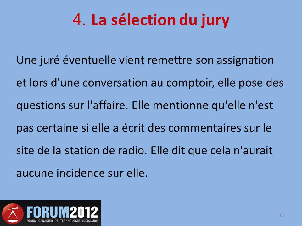 4. La sélection du jury Une juré éventuelle vient remettre son assignation et lors d'une conversation au comptoir, elle pose des questions sur l'affai