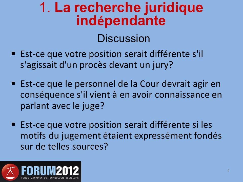 Discussion Est-ce que votre position serait différente s'il s'agissait d'un procès devant un jury? Est-ce que le personnel de la Cour devrait agir en
