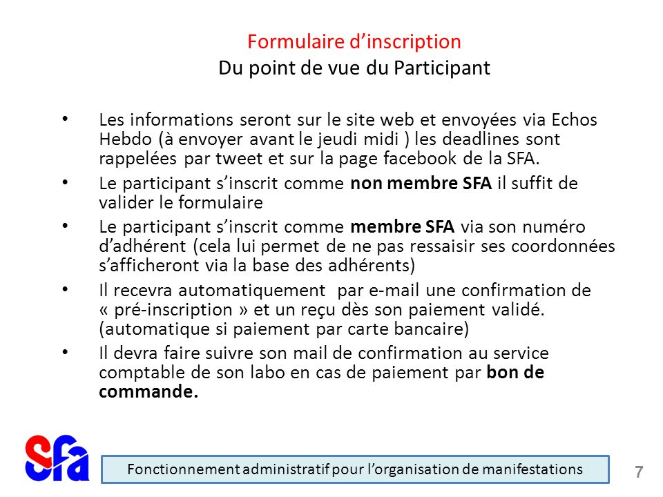 Les informations seront sur le site web et envoyées via Echos Hebdo (à envoyer avant le jeudi midi ) les deadlines sont rappelées par tweet et sur la page facebook de la SFA.
