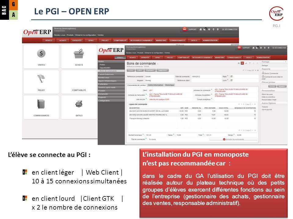 Le PGI – OPEN ERP Lélève se connecte au PGI : en client léger | Web Client | 10 à 15 connexions simultanées en client lourd |Client GTK | x 2 le nombr