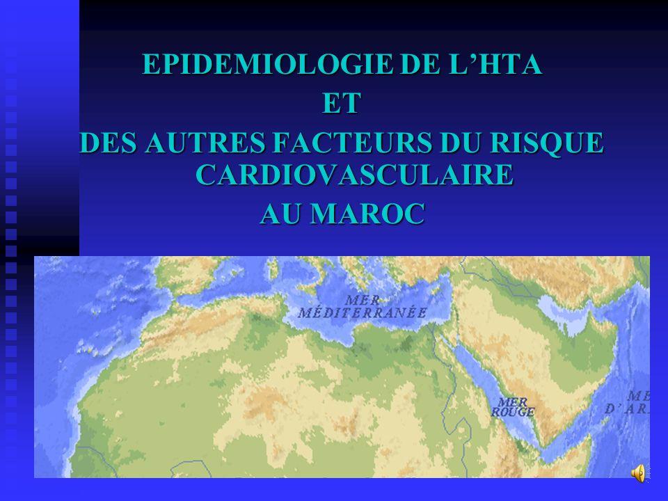 EPIDEMIOLOGIE DE LHTA ET DES AUTRES FACTEURS DU RISQUE CARDIOVASCULAIRE AU MAROC