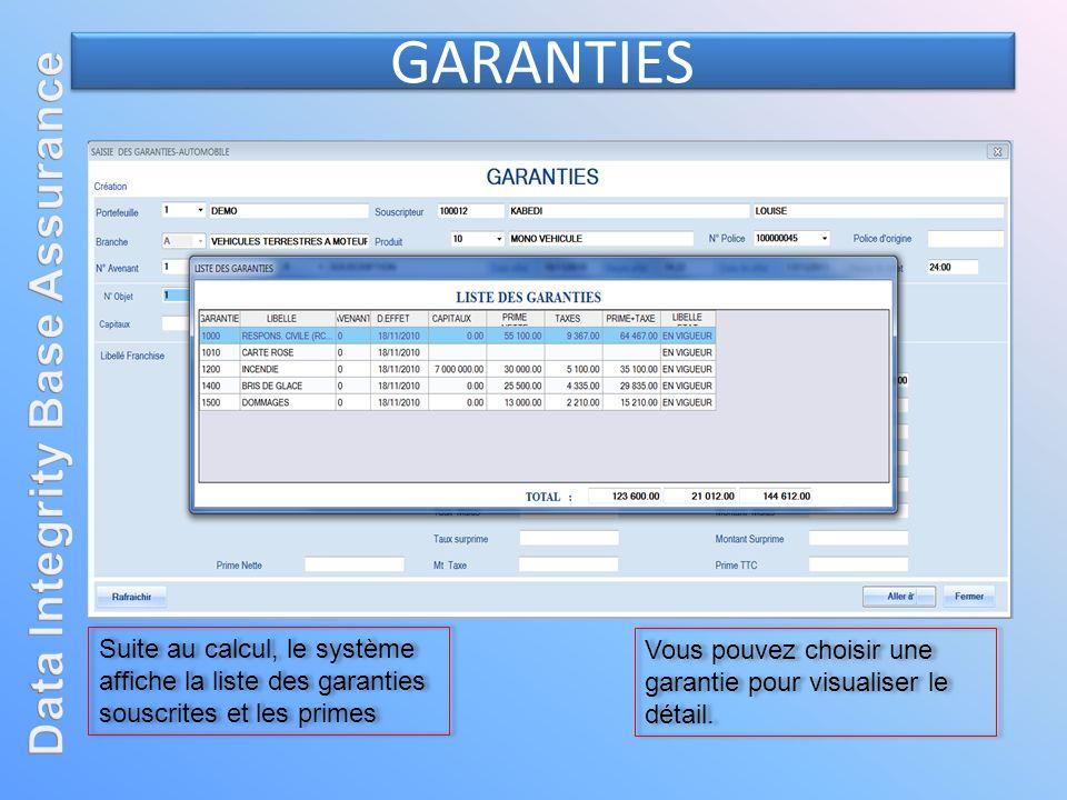 Suite au calcul, le système affiche la liste des garanties souscrites et les primes Vous pouvez choisir une garantie pour visualiser le détail.