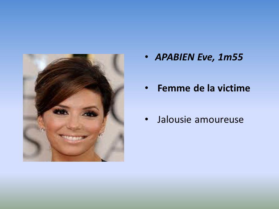APABIEN Eve, 1m55 Femme de la victime Jalousie amoureuse