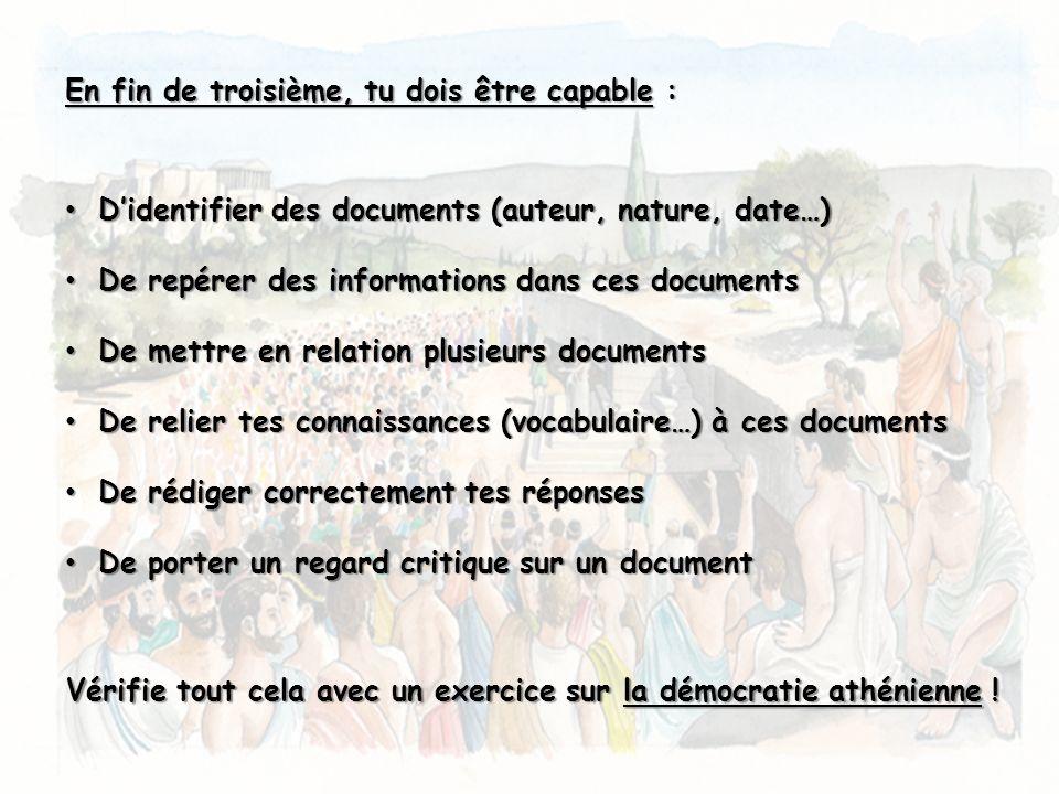En fin de troisième, tu dois être capable : Didentifier des documents (auteur, nature, date…) Didentifier des documents (auteur, nature, date…) De rep