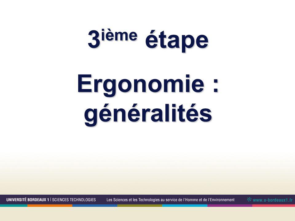3 ième étape Ergonomie : généralités