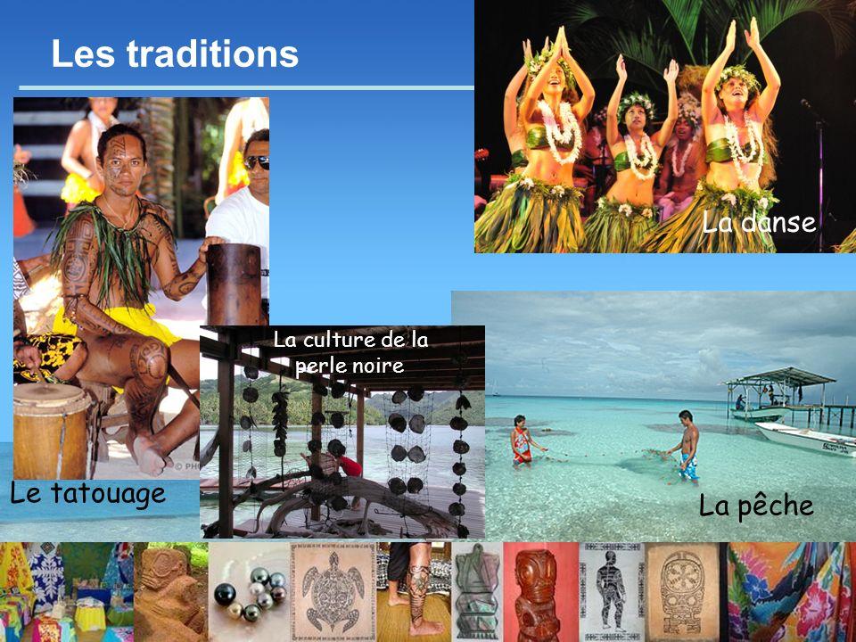 - 12 - Les traditions Le tatouage La pêche La danse La culture de la perle noire