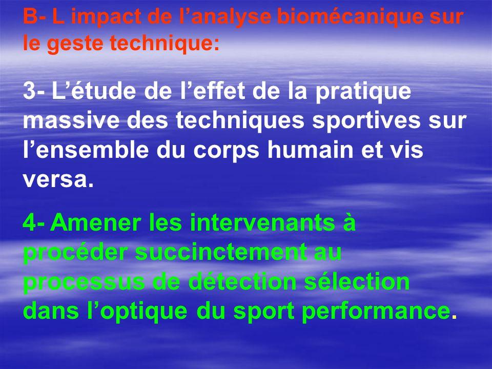 B- L impact de lanalyse biomécanique sur le geste technique: 3- Létude de leffet de la pratique massive des techniques sportives sur lensemble du corp